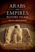 Cover for Arabs and Empires before Islam - 9780198810148