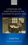 Cover for Literature and Party Politics at the Accession of Queen Anne