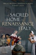 Cover for The Sacred Home in Renaissance Italy - 9780198816553