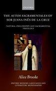 Cover for The autos sacramentales of Sor Juana Inés de la Cruz