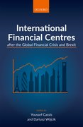 Cover for International Financial Centres after the Global Financial Crisis and Brexit - 9780198817314