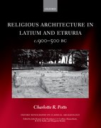 Cover for Religious Architecture in Latium and Etruria, <i>c</i>. 900-500 BC