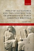 Cover for Philo of Alexandria and the Construction of Jewishness in Early Christian Writings