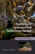 Cover for The Biology of Caves and Other Subterranean Habitats - 9780198820765