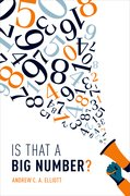 Cover for Is That a Big Number? - 9780198821229