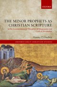 Cover for The Minor Prophets as Christian Scripture in the Commentaries of Theodore of Mopsuestia and Cyril of Alexandria