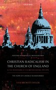 Cover for Christian Radicalism in the Church of England and the Invention of the British Sixties, 1957-1970