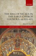 Cover for The Idea of Nicaea in the Early Church Councils, AD 431-451