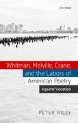 Cover for Whitman, Melville, Crane, and the Labors of American Poetry