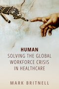 Cover for Human: Solving the global workforce crisis in healthcare - 9780198836520