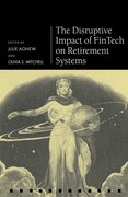 Cover for The Disruptive Impact of FinTech on Retirement Systems