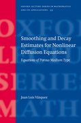 Cover for Smoothing and Decay Estimates for Nonlinear Diffusion Equations
