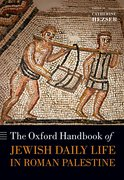 Cover for The Oxford Handbook of Jewish Daily Life in Roman Palestine