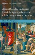 Cover for Animal Sacrifice in Ancient Greek Religion, Judaism, and Christianity, 100 BC to AD 200