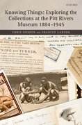 Cover for Knowing Things: Exploring the Collections at the Pitt Rivers Museum 1884-1945