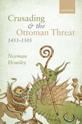 Cover for Crusading and the Ottoman Threat, 1453-1505