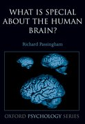 Cover for What is special about the human brain?