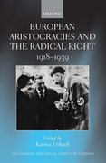 Cover for European Aristocracies and the Radical Right, 1918-1939