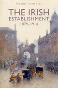 Cover for The Irish Establishment 1879-1914