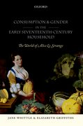 Cover for Consumption and Gender in the Early Seventeenth-Century Household