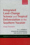 Cover for Integrated Land-Change Science and Tropical Deforestation in the Southern Yucatan