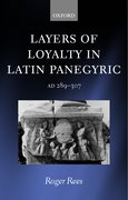 Cover for Layers of Loyalty in Latin Panegyric