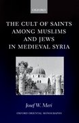 Cover for The Cult of Saints among Muslims and Jews in Medieval Syria