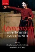 Cover for Agamemnon in Performance 458 BC to AD 2004