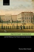 Cover for Protestant Theology and the Making of the Modern German University