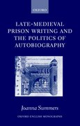 Cover for Late-Medieval Prison Writing and the Politics of Autobiography
