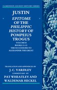 Cover for Justin: Epitome of the Philippic History of Pompeius Trogus