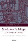 Cover for Medicine and Magic in Elizabethan London