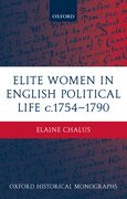 Cover for Elite Women in English Political Life <i>c</i>.1754-1790