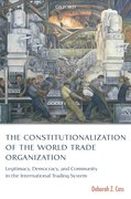 Cover for The Constitutionalization of the World Trade Organization