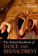 Cover for The Oxford Handbook of Dance and Reenactment