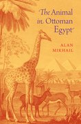 Cover for The Animal in Ottoman Egypt