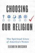 Cover for Choosing Our Religion