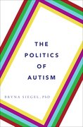 Cover for The Politics of Autism - 9780199360994