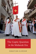 Cover for The Coptic Question in the Mubarak Era