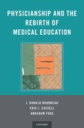 Cover for Physicianship and the Rebirth of Medical Education - 9780199370818
