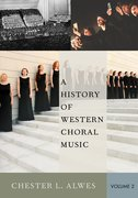 Cover for A History of Western Choral Music, Volume 2