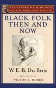 Cover for Black Folk Then and Now (The Oxford W.E.B. Du Bois)
