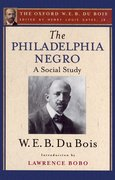 Cover for The Philadelphia Negro (The Oxford W. E. B. Du Bois)