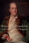 Cover for Benjamin Franklin and the Ends of Empire