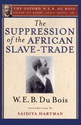 Cover for The Suppression of the African Slave-Trade to the United States of America (The Oxford W. E. B. Du Bois)