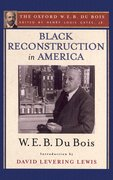 Cover for Black Reconstruction in America (The Oxford W. E. B. Du Bois)
