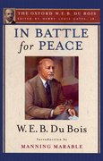 Cover for In Battle for Peace (The Oxford W. E. B. Du Bois)