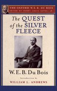 Cover for The Quest of the Silver Fleece (The Oxford W. E. B. Du Bois)