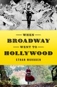 Cover for When Broadway Went to Hollywood