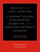 Cover for Pediatric and Adult Nutrition in Chronic Diseases, Developmental Disabilities, and Hereditary Metabolic Disorders - 9780199398911
